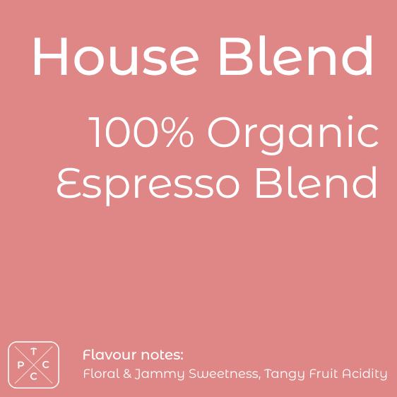 House Espresso Blend 100% Organic Speciality Coffee